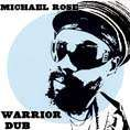 WARRIOR DUB. Artist: Michael Rose. Label: M Records