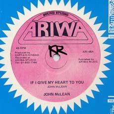 IF I GAVE MY HEART TO YOU / DOPPLER EFFECT. Artist: John McLean. Label: Ariwa