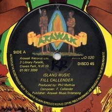 ISLAND MUSIC / IT`S LATE. Artist: Fill Calender. Label: Arawak.