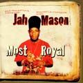 MOST ROYAL. LP.  Artist: Jah Mason. Label: Jah Warrior