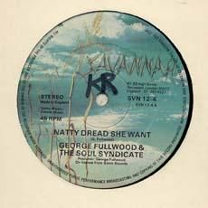 NATTY DREAD SHE WANT / SHE WANT VERSION. Artist: Geaorge Fullwood  Tony Tuff. Label: Savannah.