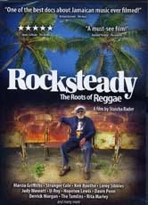 ROCKSTEADY THE ROOTS OF REGGAE DVD. Directed By: Stascha Bader. Label: Blue Dolphin