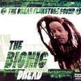 THE BIONIC DREAD. Artist: The Dread Flimstone Sound. Label: Acid Jazz