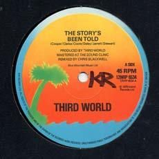 THE STORY`S BEEN TOLD / ALWAYS AROUND. Artist: Third World. Label: Island