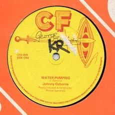 WATER PUMPING / MUSIC ON MY MIND. Artist: Johnny Osbourne  Wayne Smith. Label: CF.
