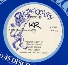 YOU`VE LOST IT / LOVING DUB. Artist: Sugar Minott  Papa Honey. Label: Black Roots